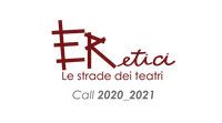 ERetici - Le strade dei teatri - Call 2020-2021