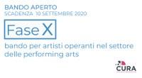 Fase X è il bando di performing arts di C.U.R.A.