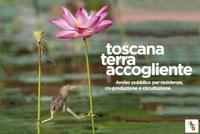 Toscana Terra Accogliente 2020: bando per cinque progetti artistici